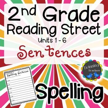 2nd Grade Reading Street Spelling - Sentences UNITS 1-6
