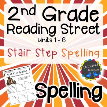 2nd Grade Reading Street Spelling - Stair Step Spelling UNITS 1-6