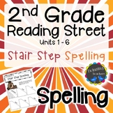 2nd Grade Reading Street Spelling - Stair Step Spelling UNITS 1-6