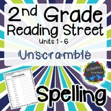 2nd Grade Reading Street Spelling - Unscramble UNITS 1-6