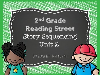 2nd Grade Reading Street Unit 2 Story Sequencing