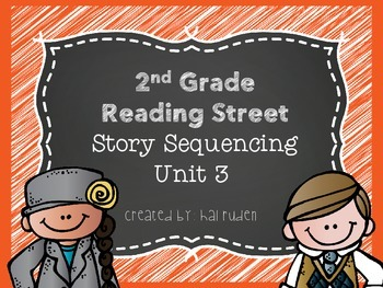 2nd Grade Reading Street Unit 3 Story Sequencing