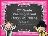 2nd Grade Reading Street Unit 4 Story Sequencing