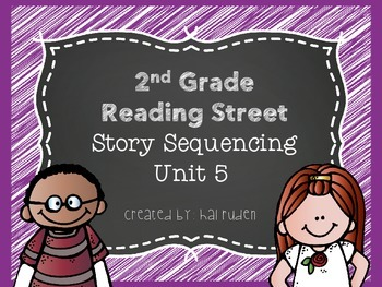 2nd Grade Reading Street Unit 5 Story Sequencing