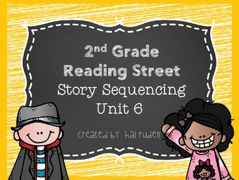 2nd Grade Reading Street Unit 6 Story Sequencing
