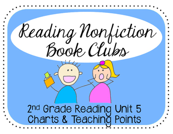 2nd Grade Reading Unit 5 Nonfiction Book Clubs Charts & Te
