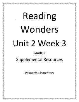 2nd Grade Reading Wonders Unit 2 Week 3 Resources