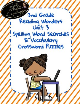 2nd Grade Reading Wonders Unit 3 Spelling Word Searches & Vocabulary Crosswords