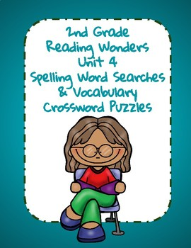 2nd Grade Reading Wonders Unit 4 Spelling Word Searches & Vocabulary Crosswords