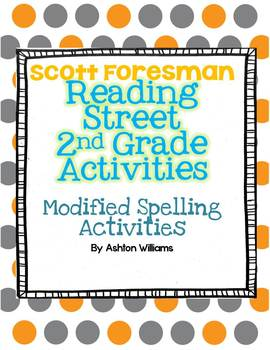 2nd Grade Scott Foresman Reading Street Modified Spelling Tests and Activities