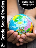 2nd Grade Social Studies Curriculum Unit Three: Geography