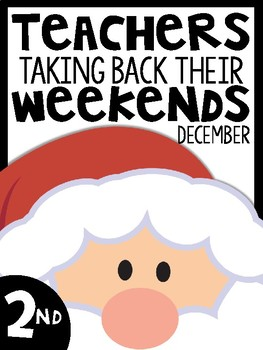 2nd Grade Teachers Taking Back Their Weekends {December Edition}