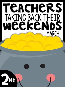 2nd Grade Teachers Taking Back Their Weekends {March Edition}