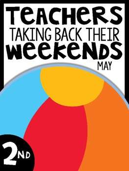 2nd Grade Teachers Taking Back Their Weekends {May Edition}