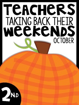 2nd Grade Teachers Taking Back Their Weekends {October Edition}