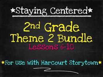 2nd Grade Theme 2 Bundle - Harcourt Storytown Lessons 6-10