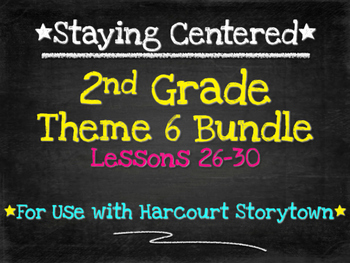 2nd Grade  Theme 6 Bundle - Harcourt Storytown Lessons 26-30