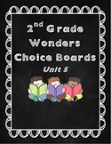 2nd Grade Wonders Choice Boards & Story Graphic Organizers Unit 5-