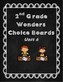 2nd Grade Wonders Choice Boards & Story Graphic Organizers Unit 6