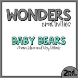 2nd Grade Wonders Craftivity - Unit 2 Week 2 - Baby Bears
