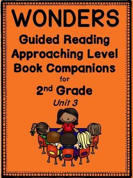 """2nd Grade Wonders Guided Reading """"Approaching-Level"""" Book Companions!  Unit 3"""