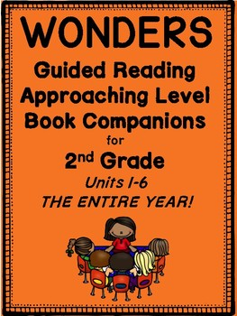 """2nd Grade Wonders Guided Reading """"Approaching-Level"""" Book Companions! Units 1-6"""