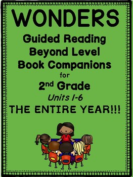 "2nd Grade Wonders Guided Reading ""Beyond-Level"" Book Companions!  Units 1-6"