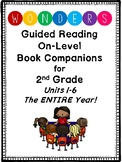 "2nd Grade Wonders Guided Reading ""On -Level"" Book Companions! Units 1-6"