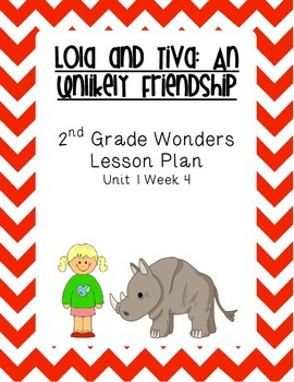 2nd Grade Wonders Lesson Plan-Unit 1 Week 4- Lola and Tiva