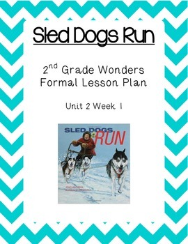 2nd Grade Wonders Lesson Plan- Unit 2 Week 1- Sled Dogs Run