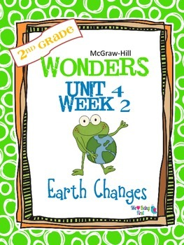 2nd Grade Wonders Reading ~ Unit 4 Week 2 ~ Earth Changes