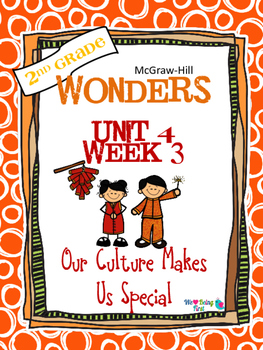 2nd Grade Wonders (2014) Reading ~ Unit 4 Week 3 ~ Our Culture Makes Us Special