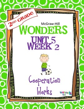 2nd Grade Wonders Reading  Unit 5 Week 2~ Cooperation Works