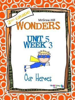2nd Grade Wonders (2014) Reading  Unit 5 Week 3~ Our Heroes