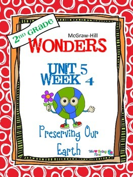 2nd Grade Wonders Reading  Unit 5 Week 4 ~ Preserving Our Environment