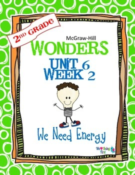 2nd Grade Wonders Reading ~ Unit 6 Week 2 ~ We Need Energy