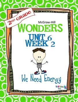 2nd Grade Wonders (2014) Reading ~ Unit 6 Week 2 ~ We Need Energy