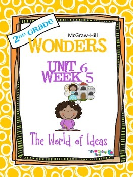 2nd Grade Wonders Reading ~ Unit 6 Week 5 ~ The World of Ideas
