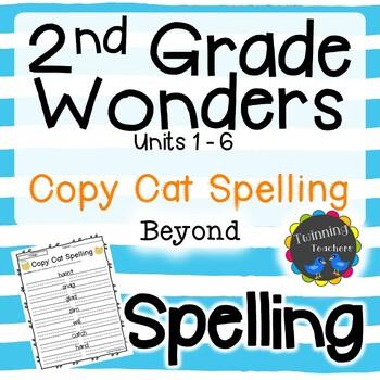 2nd Grade Wonders Spelling - Copy Cat - Beyond Lists - UNITS 1-6