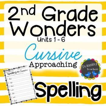 2nd Grade Wonders Spelling - Cursive - Approaching Lists - UNITS 1-6