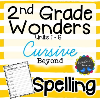2nd Grade Wonders Spelling - Cursive - Beyond Lists - UNITS 1-6