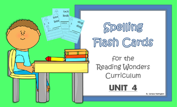 2nd Grade Reading Wonders Spelling Flash Cards - UNIT 4