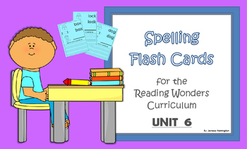 2nd Grade Reading Wonders Spelling Flash Cards - UNIT 6