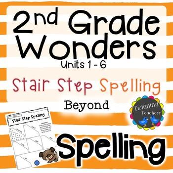2nd Grade Wonders Spelling - Stair Step Spelling - Beyond Lists - UNITS 1-6