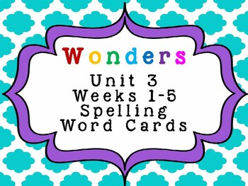 2nd Grade Wonders Spelling Word Cards Unit 3 Weeks 1-5