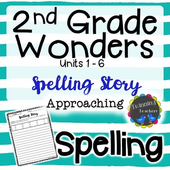 2nd Grade Wonders Spelling - Writing Activity - Approaching Lists - UNITS 1-6