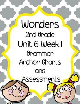 2nd Grade Wonders Unit 6 Week 1 Grammar Charts and Assessments