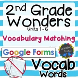 2nd Grade Wonders | Vocabulary Matching | Google Forms Distance Learning