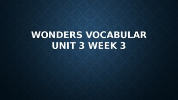 2nd Grade Wonders Vocabulary (Unit 3 Week 3)