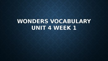2nd Grade Wonders Vocabulary (Unit 4 Week 1)